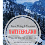 Visiting Switzerland in Winters